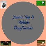 Jenn's Top 5 Athlete Boyfriends