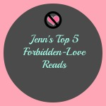 Jenn's Top 5 Forbidden-Love Reads